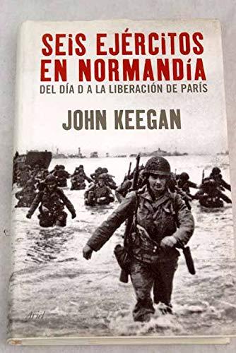Seis ejércitos en Normandía (Grandes Batallas)