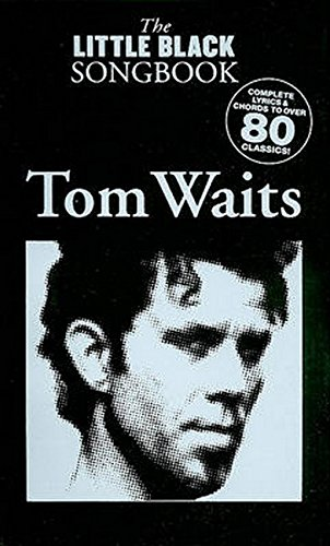 The Little Black Songbook: Tom Waits (Text & Akkorde): Songbook für Gesang, Gitarre: Chords/Lyrics