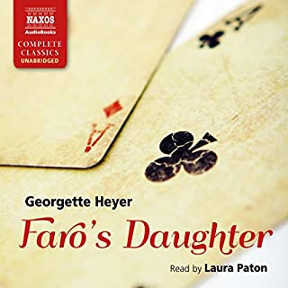 Faro's Daughter                   By:                                                                                                                                 Georgette Heyer                               Narrated by:                                                                                                                                 Laura Paton                      Length: 8 hrs and 45 mins     137 ratings     Overall 4.4