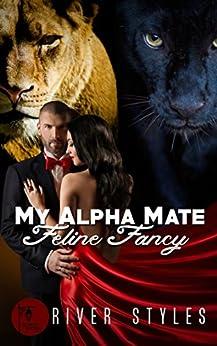 My Alpha Mate - Feline Fancy by [River Styles]