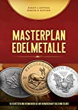 Masterplan Edelmetalle: So schützen und vermehren Sie Ihr Vermögen mit Gold und Silber