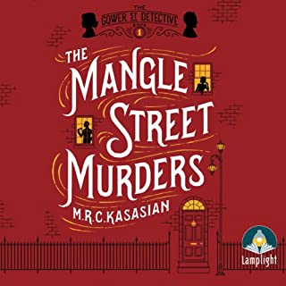 The Mangle Street Murders                   By:                                                                                                                                 M. R. C. Kasasian                               Narrated by:                                                                                                                                 Emma Gregory                      Length: 7 hrs and 35 mins     1,649 ratings     Overall 4.2