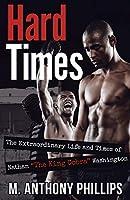 Hard Times: The Extraordinary Life and Times of Nathan The King Cobra Washington