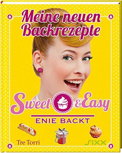 Sweet & Easy - Enie backt: Meine neuen Backrezepte