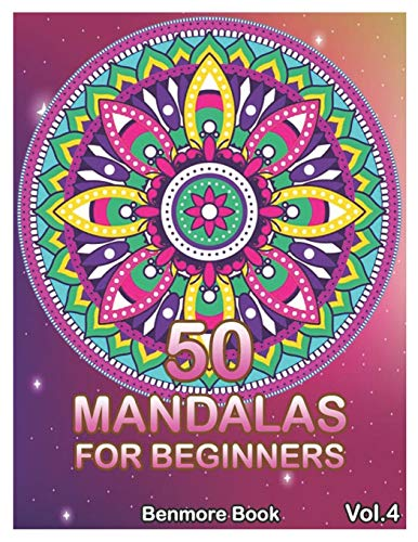 50 Mandalas For Beginners: Big Mandala Coloring Book for Stress Management Coloring Book For Relaxation, Meditation, Happiness and Relief & Art Color Therapy (Volume 4)