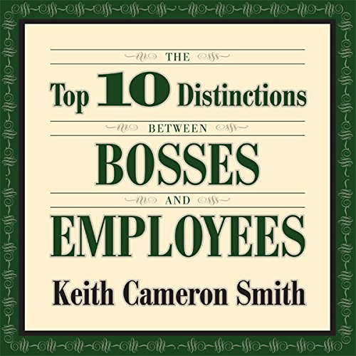 The Top 10 Distinctions Between Bosses and Employees  cover art