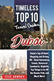 Dubai: Dubai's Top 10 Hotel, Shopping and Dining, Off – Road Adventures, Events, Historical Landmarks, Nightlife, Top Things to do Off the Beaten Path, ... Top 10 Travel Guides (English Edition)