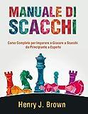 libri scacchi pdf gratis  Manuale di Scacchi: Corso Completo per Imparare a Giocare a Scacchi: Da Principiante a Esperto