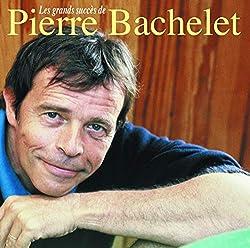 Les Grands Succes De Pierre Bachelet
