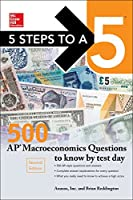 5 Steps to a 5 500 AP Macroeconomics Questions to Know by Test Day (Mcgraw Hill's 5 Steps to a 5)