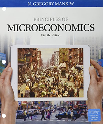 Bundle: Principles of Microeconomics, Loose-leaf Version, 8th + MindTap Economics, 1 term (6 months) Printed Access Card