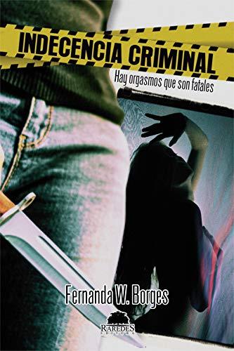 Indecencia Criminal de Fernanda W. Borges