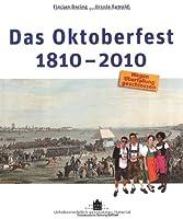 Das Oktoberfest 1810-2010: Wegen Ueberfuellung geschlossen