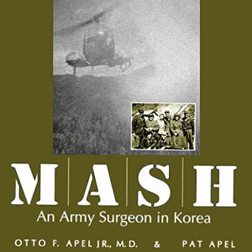 MASH: An Army Surgeon in Korea audiobook cover art