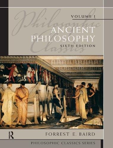 Philosophic Classics: Ancient Philosophy, Volume I