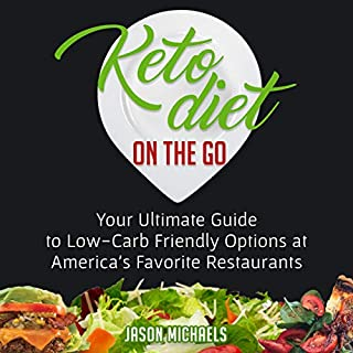 Keto Diet on the Go: Your Guide to Low-Carb Friendly Options at America's Favorite Restaurants                   By:                                                                                                                                 Jason Michaels                               Narrated by:                                                                                                                                 Matt Assel                      Length: 1 hr and 26 mins     Not rated yet     Overall 0.0