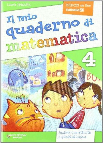 Il mio quaderno di matematica. Per la Scuola elementare: 4