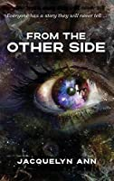 From the Other Side: Everyone has a story they will never tell