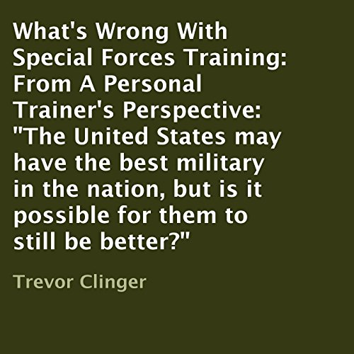What's Wrong with Special Forces Training: From a Personal Trainer's Perspective cover art