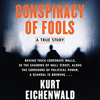 Conspiracy of Fools     A True Story              By:                                                                                                                                 Kurt Eichenwald                               Narrated by:                                                                                                                                 Robertson Dean                      Length: 30 hrs and 26 mins     1,050 ratings     Overall 4.5