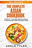 The Complete Asian Cookbook: 4 books in 1: over 400 recipes for cooking at home the best recipes from Asian cuisine