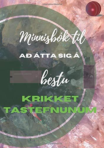 Minnisbók til að átta sig á bestu Krikket aðferðum: Stuðningsbók til nútímalegrar hagræðingar á fallegum leik í heimi Krikket