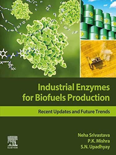 Industrial Enzymes for Biofuels Production: Recent Updates and Future Trends (English Edition)
