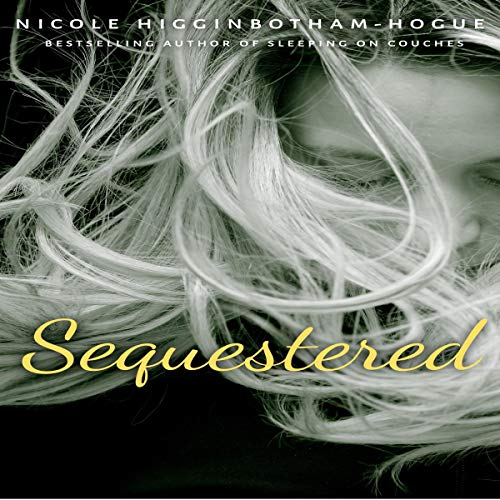 Sequestered Audiobook By Nicole Higginbotham-Hogue cover art