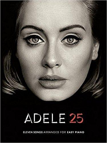 Adele: 25 (Easy Piano Book): Songbook für Klavier