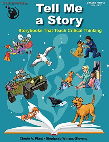 Tell Me a Story: Storybooks That Teach Critical Thinking (Grades PreK-1)