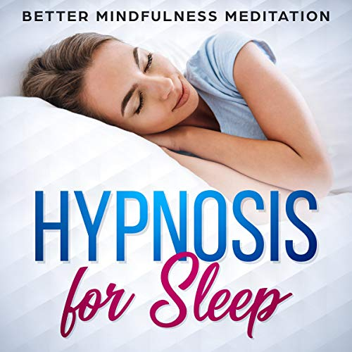 Hypnosis for Sleep: Hypnotherapy and Guided Meditations to Melt Anxiety, Fall Asleep Fast, and Get Deep Healing Sleep  By  cover art
