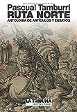 Ruta Norte: Antología de artículos y ensayos