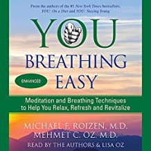 You: Breathing Easy: Meditation and Breathing Techniques to Relax, Refresh, and Revitalize