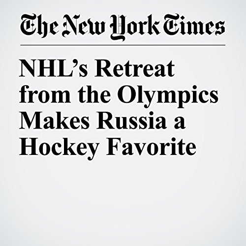 NHL's Retreat from the Olympics Makes Russia a Hockey Favorite copertina