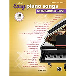 Alfred's Easy Piano Songs — Standards & Jazz: 50 Classics from the Great American Songbook
