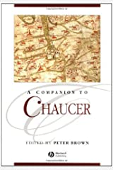 A Companion to Chaucer (Blackwell Companions to Literature and Culture Book 32) Kindle Edition