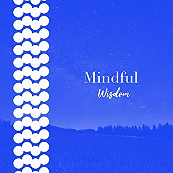 # Mindful Wisdom