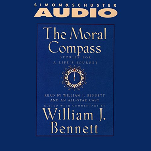 The Moral Compass     An Audio Library of Stories for a Life's Journey, Volume 1              By:                                                                                                                                 William J. Bennett,                                                                                        Richard Thomas                               Narrated by:                                                                                                                                 William J. Bennett,                                                                                        Charlton Heston,                                                                                        Betty White,                   and others                 Length: 6 hrs and 17 mins     17 ratings     Overall 4.9