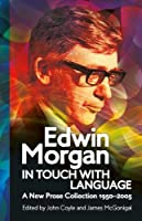 Edwin Morgan: In Touch With Language: A New Prose Collection 1950-2005 (ASLS Annual Volumes)