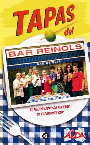 Tapas del bar Reinols: El mejor libro de recetas de Esperanza Sur (SIN CODIFICAR)