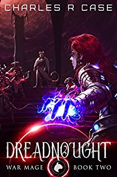 Dreadnought: War Mage: Book Two (War Mage Chronicles 2) by [Charley Case]