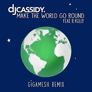 Make the World Go Round (Gigamesh Remix)