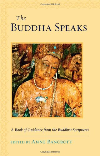 Image of The Buddha Speaks: A Book of Guidance from the Buddhist Scriptures