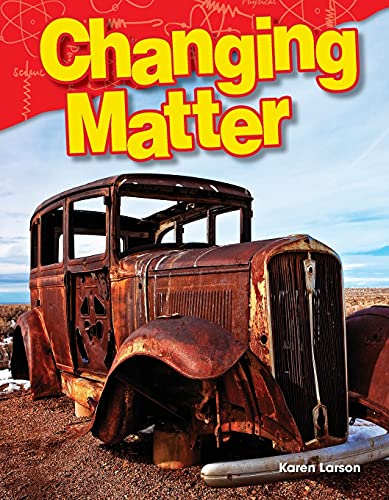 Changing Matter (Science Readers: Content and Literacy)