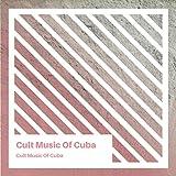Cult Music Of Cuba
