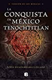 La conquista de México / The Conquest of Mexico (Spanish Edition)