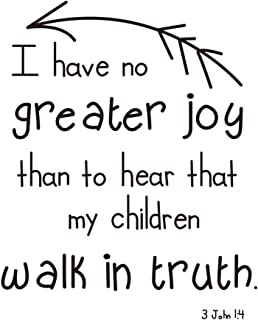 3 John 1:4 Vinyl Wall Art No Greater Joy Than Hear Children Walking in Truth