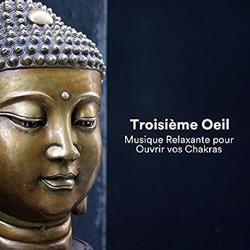 Troisième Oeil - Musique Relaxante pour Ouvrir vos Chakras