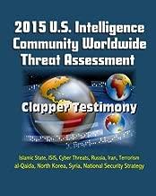 2015 U.S. Intelligence Community Worldwide Threat Assessment - Clapper Testimony: Islamic State, ISIS, Cyber Threats, Russia, Iran, Terrorism, al-Qaida, North Korea, Syria, National Security Strategy