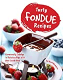 Tasty Fondue Recipes: Communally Indulge in Delicious Dips with Your Loved Ones